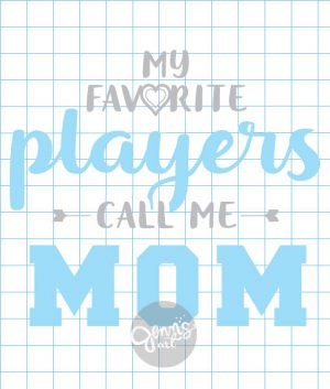 My Favorite Players Call Me MOM